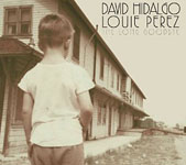 David Hidalgo & Louie Perez: The Long Goodbye