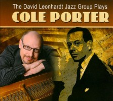 "Read ""The David Leonhardt Jazz Group Plays Cole Porter"" reviewed by Edward Blanco"
