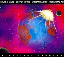 David S. Ware / Cooper-Moore / William Parker / Muhammad Ali: Planetary Unknown