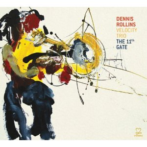 Dennis Rollins Velocity Trio: The 11th Gate