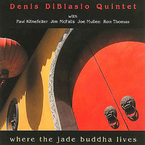 Album Where the Jade Buddha Lives by Denis DiBlasio
