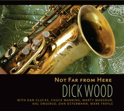 Dick Wood: Not Far From Here
