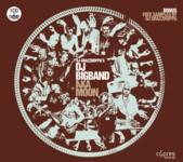 DJ Grazzhoppa's DJ Bigband + Aka Moon: DJ Grazzhoppa's DJ Bigband + Aka Moon
