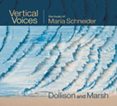 Dollison and Marsh: Vertical Voices: The Music of Maria Schneider