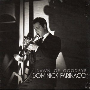 Dominick Farinacci: Dawn of Goodbye