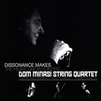 Dom Minasi String Quartet: Dissonance Makes the Heart Grow Fonder