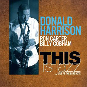 Album This Is Jazz by Donald Harrison