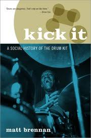 "Read ""Kick It: A Social History Of The Drum Kit"" reviewed by David A. Orthmann"