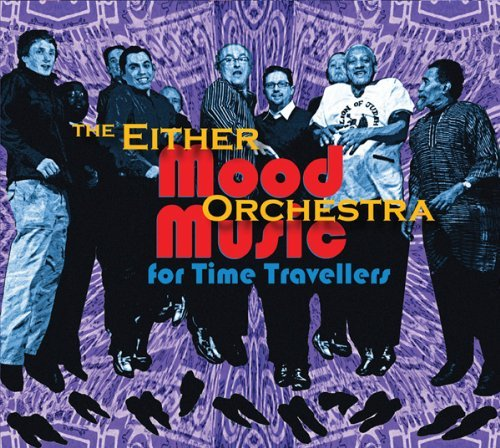 Mood Music for Time Travelers by Either/Orchestra
