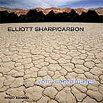 Elliott Sharp / Carbon: Void Coordinates