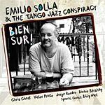 Emilio Solla & The Tango Jazz Conspiracy: Bien Sur!