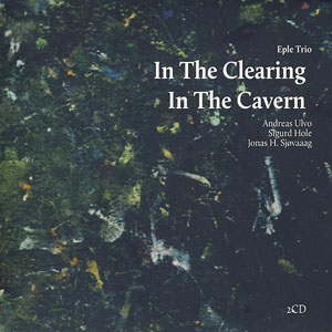 Eple Trio: In the Clearing / In the Cavern