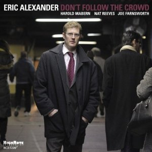 Don't Follow the Crowd by Eric Alexander