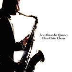 "Read ""Eric Alexander Quartet: Chim Chim Cheree"" reviewed by"
