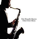 """Read """"Eric Alexander Quartet: Chim Chim Cheree"""" reviewed by Sean Coughlin"""