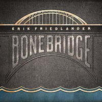 Erik Friedlander: Bonebridge