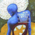 """Read """"Our Faceless Empire"""" reviewed by Mark Corroto"""