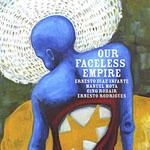 Ernesto Diaz-Infante / Manuel Mota / Gino Robair / Ernesto Rodrigues: Our Faceless Empire