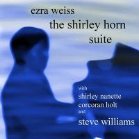 Ezra Weiss: The Shirley Horn Suite