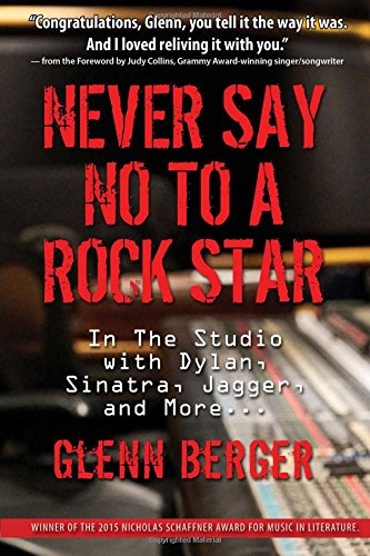 "Read ""Never Say No to a Rock Star: In the Studio with Dylan, Sinatra, Jagger and More"" reviewed by Nicholas F. Mondello"