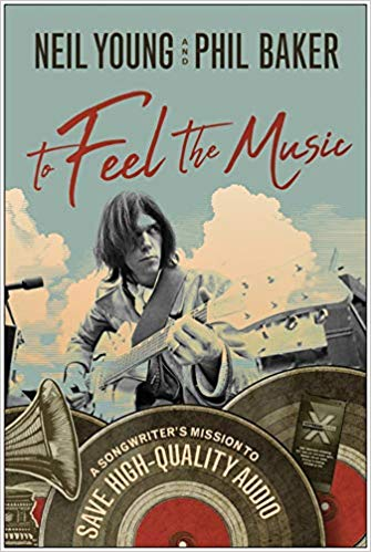 "Read ""Neil Young - To Feel The Music: A Songwriter's Mission To Save High-Quality Audio"" reviewed by Doug Collette"
