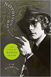 "Read ""Nothing's Bad Luck: The Lives of Warren Zevon"""