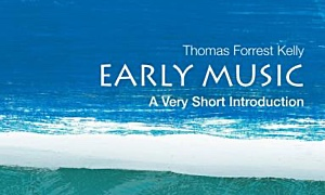 Interview with Early Music: A Very Short Introduction by Thomas Forrest Kelly