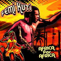"""Read """"Part 15 - Femi Kuti: Africa For Africa / Antibalas: Who Is This America?"""" reviewed by Chris May"""