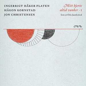 Mitt Hjerte Altid Vanker I: Live At Oslo Jazz Festival