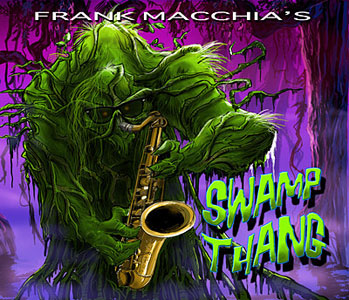 "Read ""Frank Macchia's Swamp Thang"" reviewed by Dan McClenaghan"