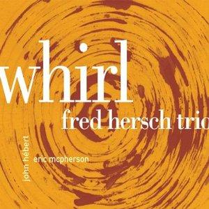Fred Hersch: Fred Hersch: Whirl