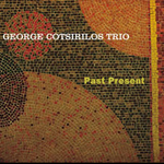 George Cotsirilos: Past Present