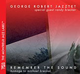 George Robert Jazztet: Remember the Sound (Homage to Michael Brecker)