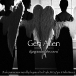 Geri Allen: Flying Toward The Sound