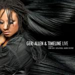 "Read ""Geri Allen & Timeline Live"" reviewed by Mark F. Turner"