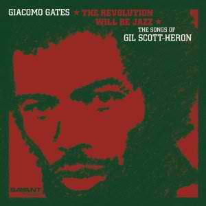 Album The Revolution Will Be Jazz by Giacomo Gates