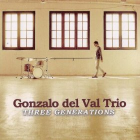 Gonzalo Del Val Trio: Three Generations