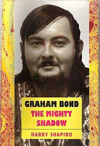 Graham Bond—The Might Shadow
