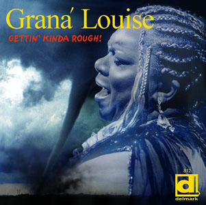 Grana Louise: Gettin' Kinda Rough