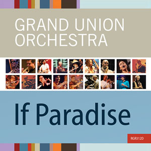 Grand Union Orchestra: Grand Union Orchestra: If Paradise