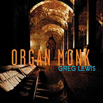 Greg Lewis: Organ Monk