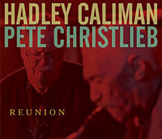 Hadley Caliman and Pete Christlieb: Reunion