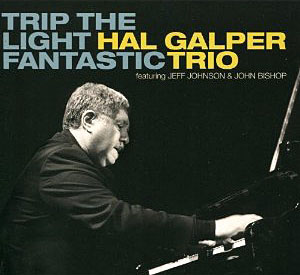 Hal Galper Trio: Trip the Light Fantastic