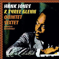 Tyree Glenn / Hank Jones Quintet/Sextet: Complete Recordings