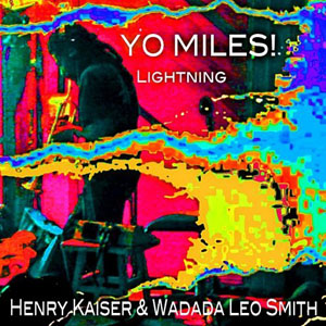 Wadada Leo Smith: Yo Miles! Revisited: Lightning and Shinjuku