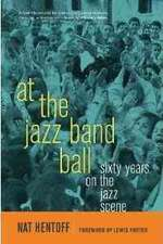 "Read ""At The Jazz Band Ball: Sixty Years On The Jazz Scene"" reviewed by Ian Patterson"