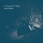 Howard Riley: Solo In Vilnius