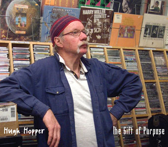 Hugh Hopper: The Gift of Purpose