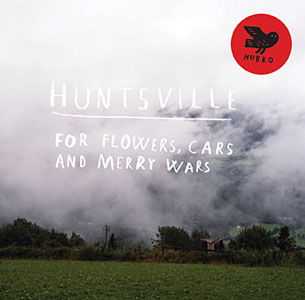 Album For Flowers, Cars, and Merry Wars by Huntsville