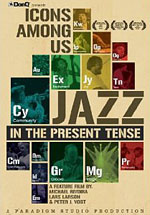 "Read ""Icons Among Us: Jazz in the Present Tense (Theatrical Version)"" reviewed by John Kelman"